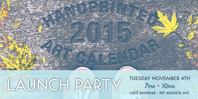 2015 Handprinted Art Calendar Launch Party