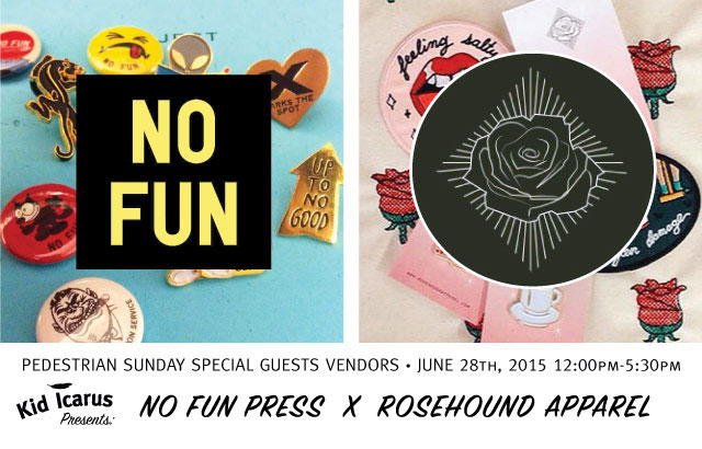 Pedestrian Sunday Pop-Up with Rosehound Apparel and No Fun Press